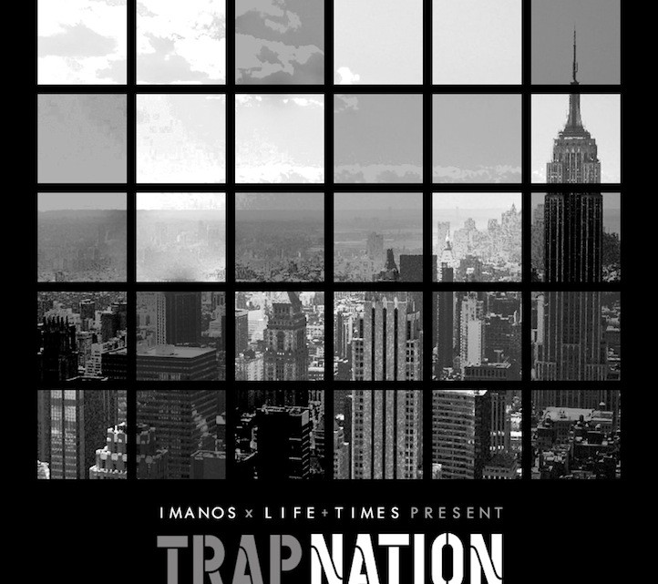 "Life+Times x Imanos Present: ""Trap Nation"" Mixtape"