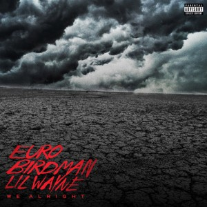 euro-birdman-lil-wayne-we-alright